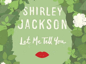 Shirley Jackson's Let Me Tell You
