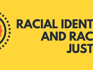 Racial Identity and Racial Justice Workshop