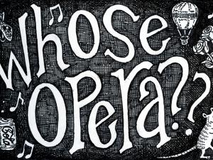 Whose Opera?