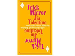 Image of Trick Mirror: Reflections on Self-Delusion