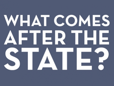 What Comes After the State?