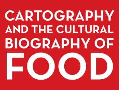 Edible Matters: Cartography and the Cultural Biography of Food