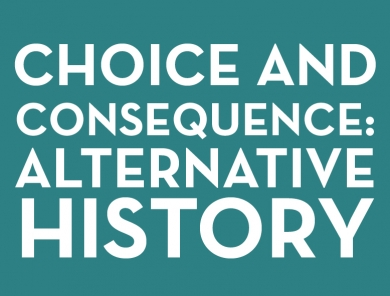 Choice and Consequence: Alternative History