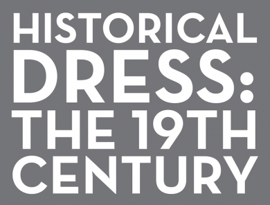 Historical Dress: The 19th Century