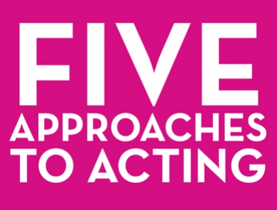 Five Approaches to Acting