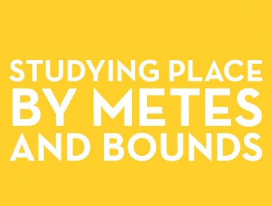 Studying Place by Metes and Bounds