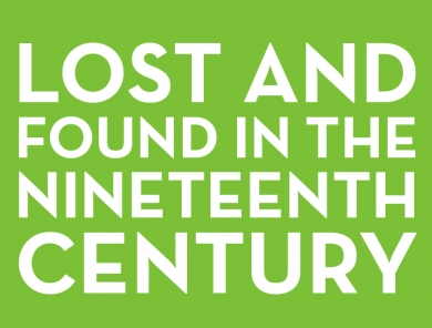 Lost and Found in the Nineteenth Century