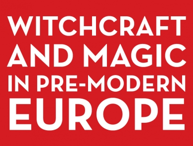 Witchcraft and Magic in Pre-Modern Europe