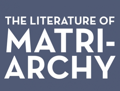 The Literature of Matriarchy