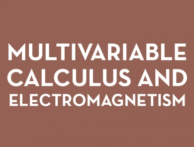 Multivariable Calculus and Electromagnetism