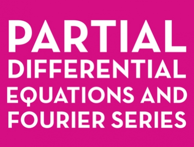 Partial Differential Equations and Fourier Series