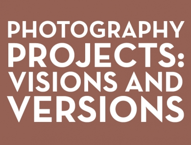 Photography Projects: Visions and Versions