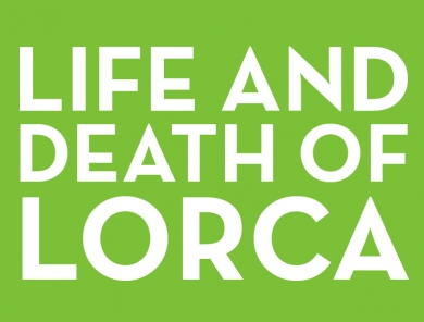 Life and Death of Lorca