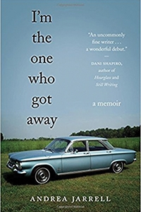 Image of I'm the One Who Got Away by Andrea Jarrell MFA '01