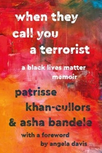 Book- When They Call You A Terrorist: A Black Lives Matter Memoir