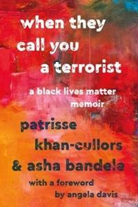 Book- When They Call You A Terrorist: A Black Lives Matter Memoir