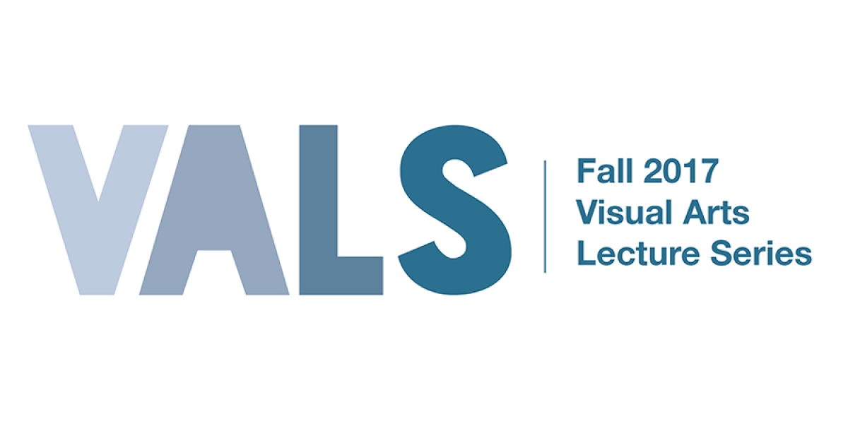 Visual Arts Lecture Series (VALS)–Fall 2017