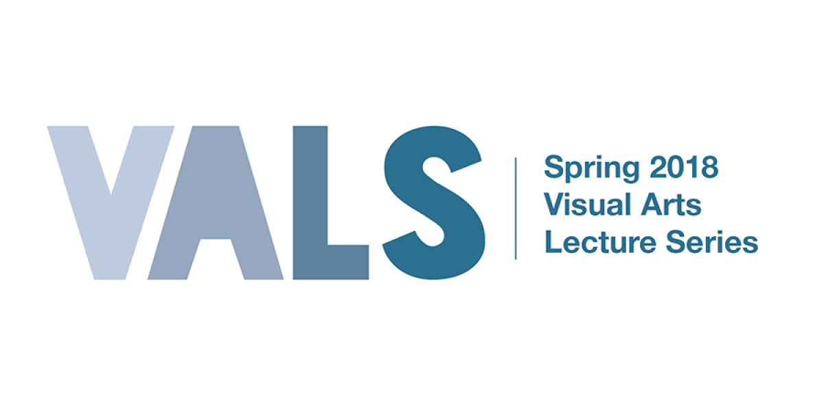 Visual Arts Lecture Series (VALS)—Spring 2018